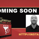 Instant FUnnel Machine Is Coming May 9th!