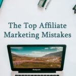 Top 3 Affiliate Mistakes