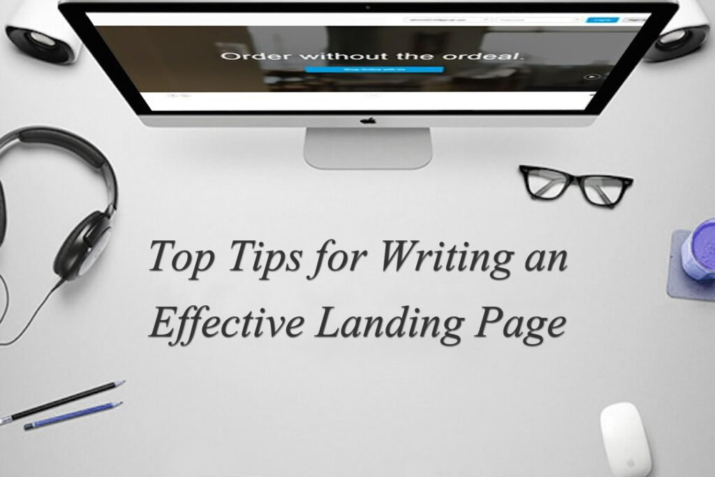 Top Tips for Writing an Effective Landing Page